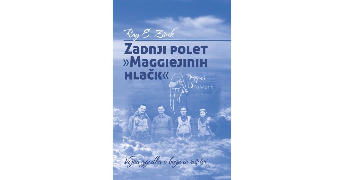 Zadnji polet »Maggiejinih hlačk« - Ray E. Zinck | Menschenrechtaufnahrung.org