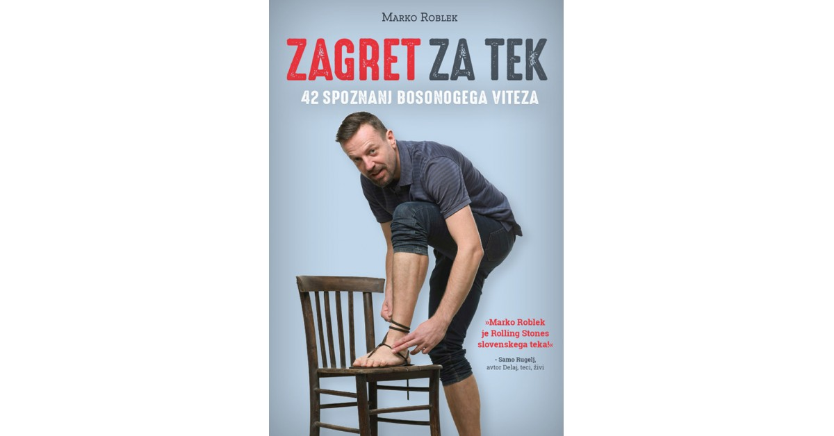 Zagret za tek - Marko Roblek | Fundacionsinadep.org