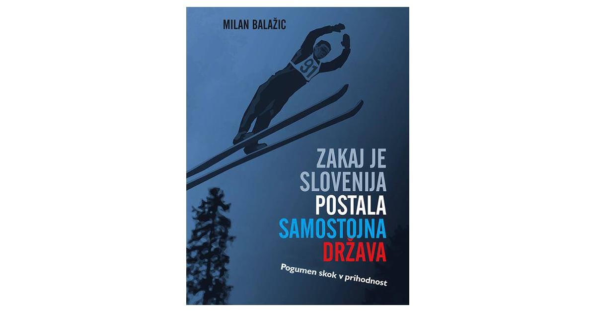 Zakaj je Slovenija postala samostojna država - Milan Balažic | Fundacionsinadep.org
