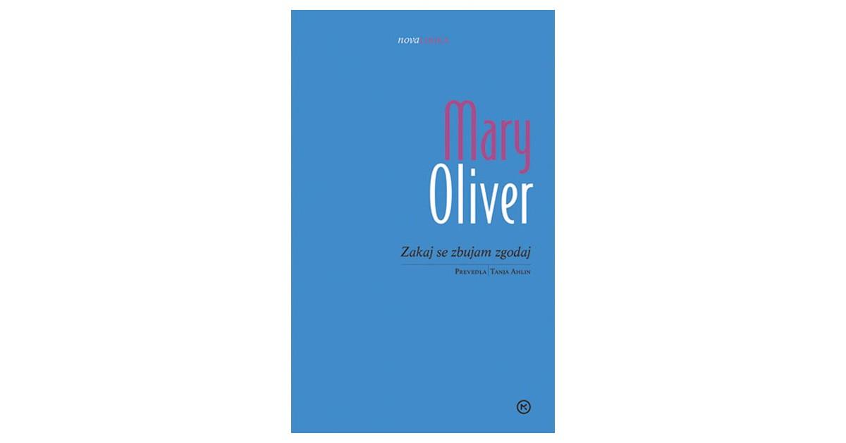 Zakaj se zbujam zgodaj - Mary Oliver | Menschenrechtaufnahrung.org