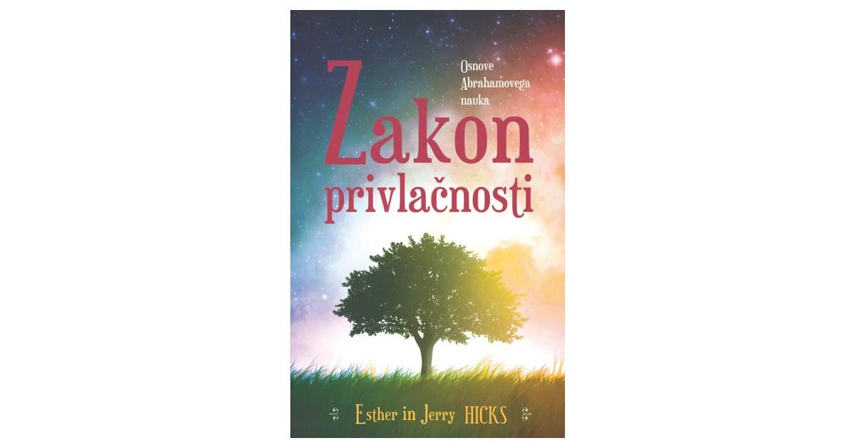 Zakon privlačnosti - Esther Hicks, Jerry Hicks | Menschenrechtaufnahrung.org