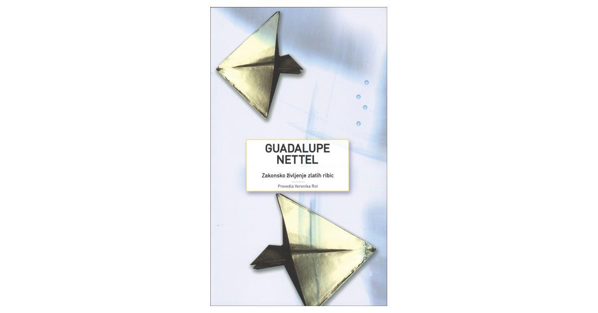 Zakonsko življenje zlatih ribic - Guadalupe Nettel | Menschenrechtaufnahrung.org