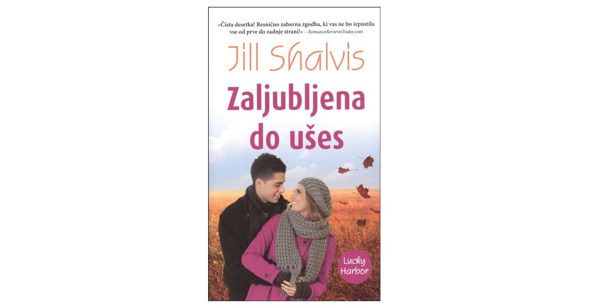 Zaljubljena do ušes - Jill Shalvis | Fundacionsinadep.org