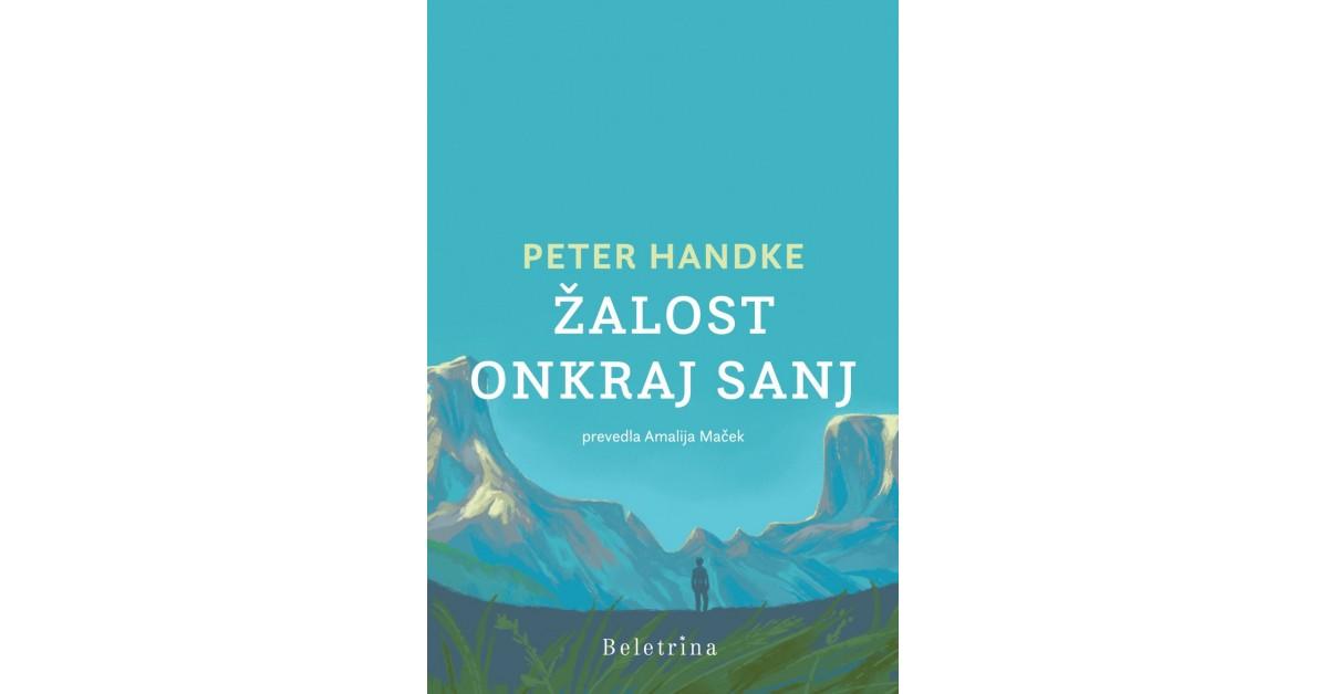 Žalost onkraj sanj - Peter Handke   Menschenrechtaufnahrung.org