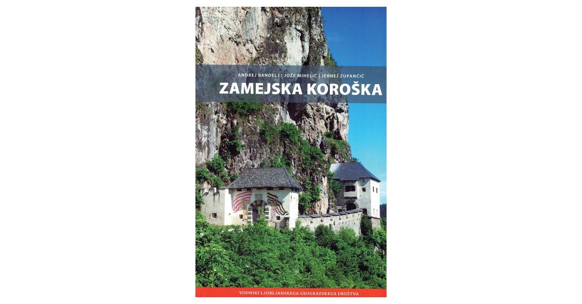 Zamejska Koroška - Andrej Bandelj, Jože Mihelič, Jernej Zupančič | Fundacionsinadep.org