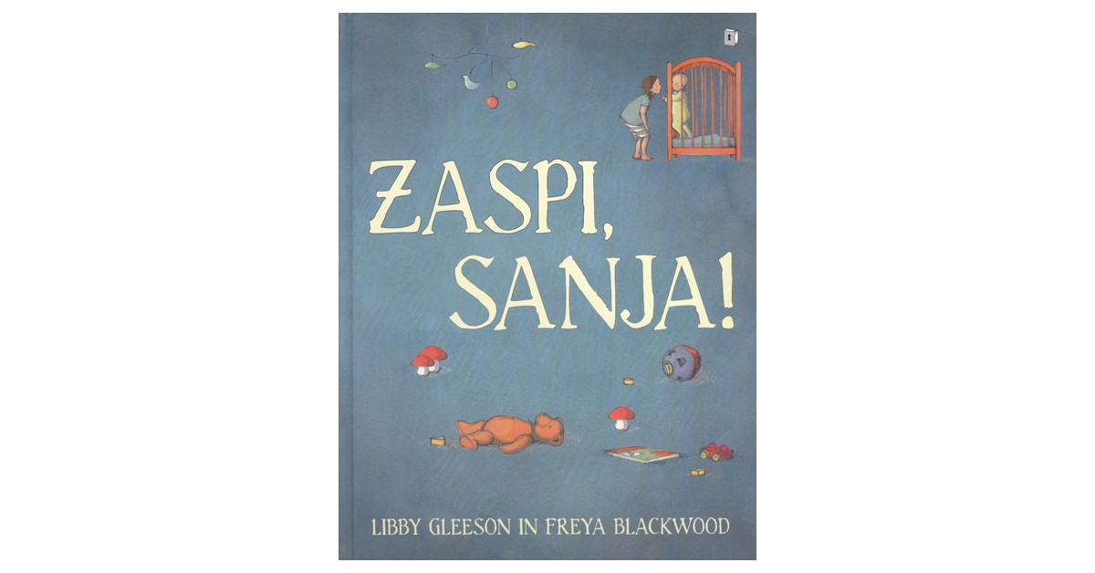 Zaspi, Sanja! - Libby Gleeson | Menschenrechtaufnahrung.org