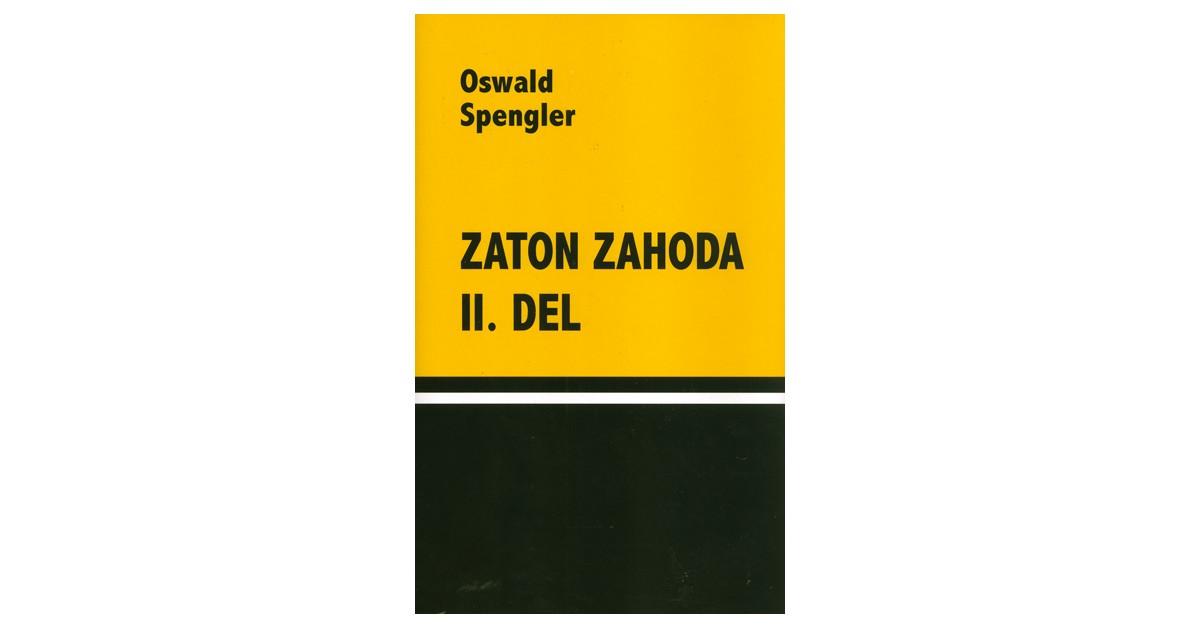 Zaton zahoda, 2. del - Oswald Spengler | Menschenrechtaufnahrung.org
