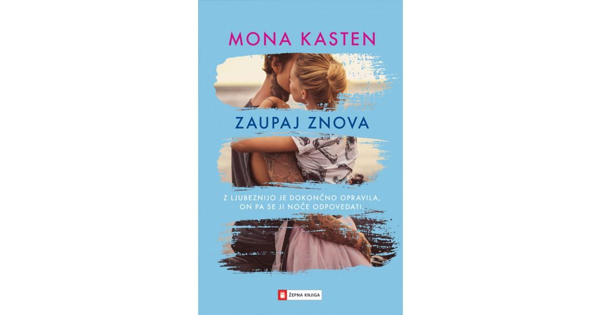 Zaupaj znova - Mona Kasten | Fundacionsinadep.org