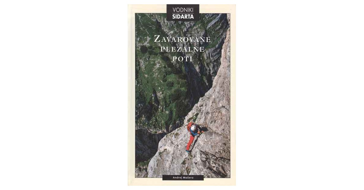Zavarovane plezalne poti - Andrej Mašera | Fundacionsinadep.org