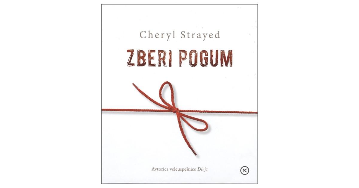 Zberi pogum - Cheryl Strayed | Menschenrechtaufnahrung.org