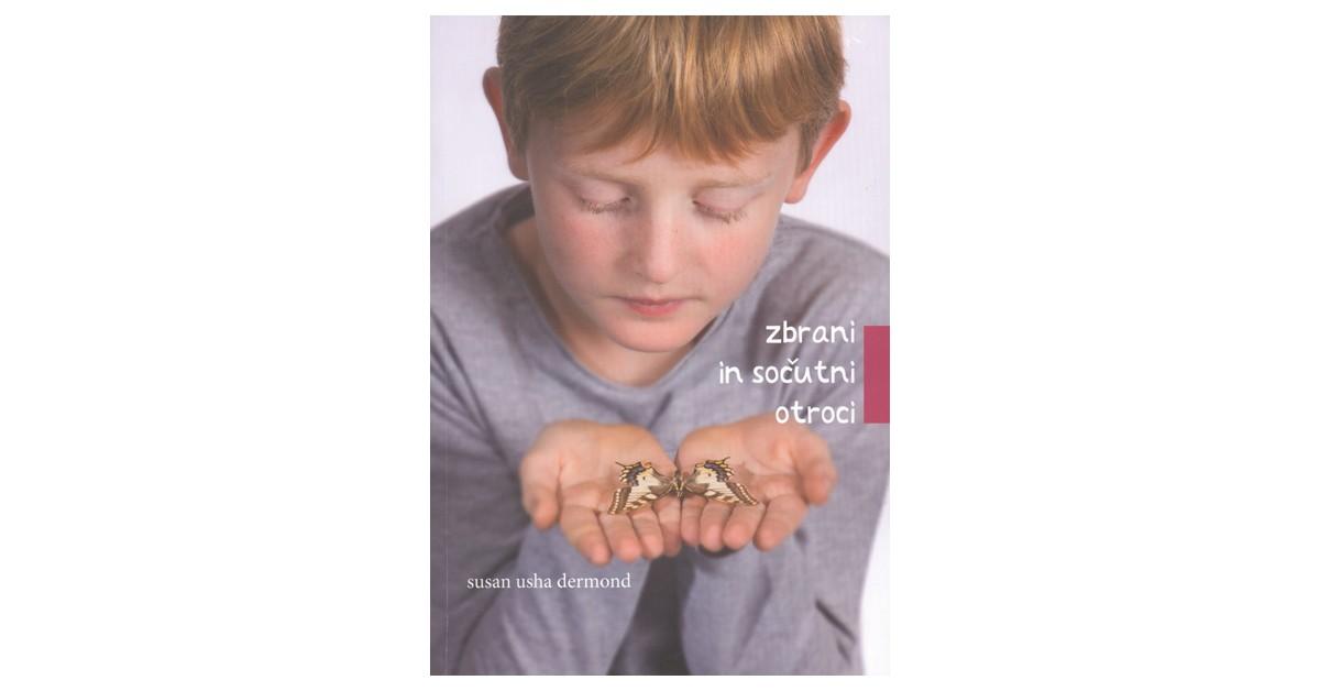 Zbrani in sočutni otroci - Susan Usha Dermond | Fundacionsinadep.org