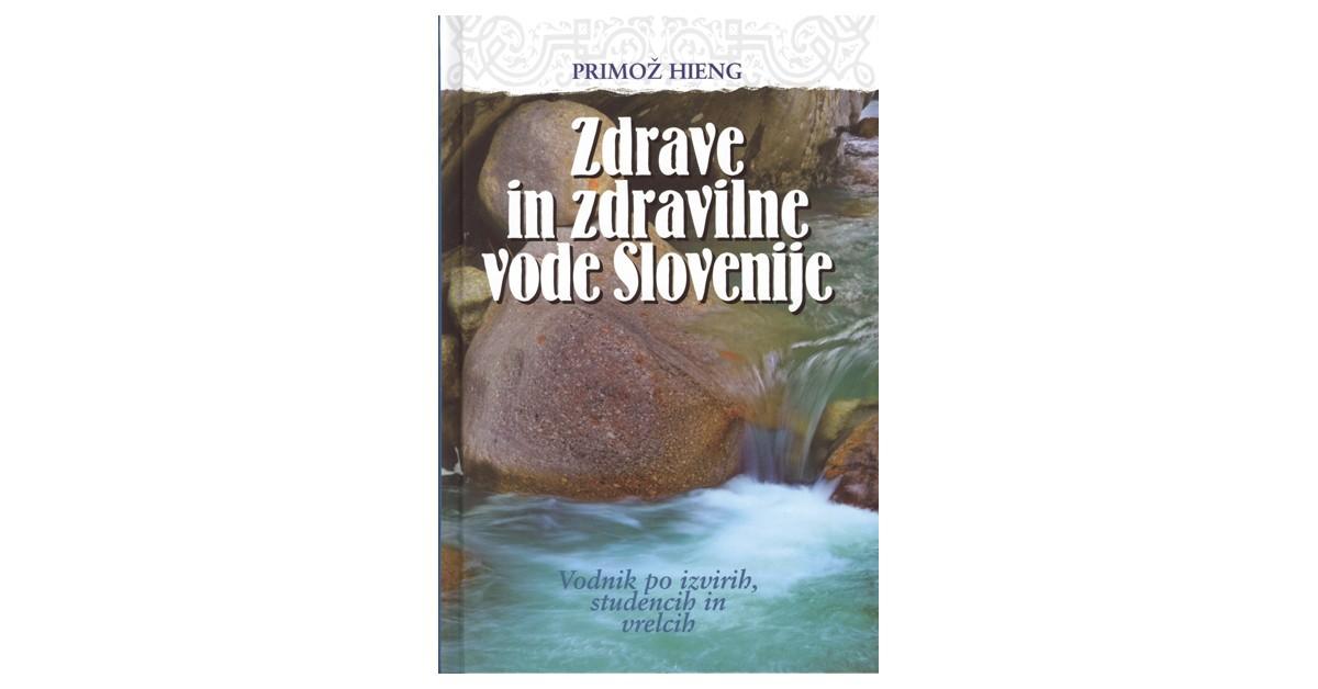 Zdrave in zdravilne vode Slovenije - Primož Hieng | Menschenrechtaufnahrung.org