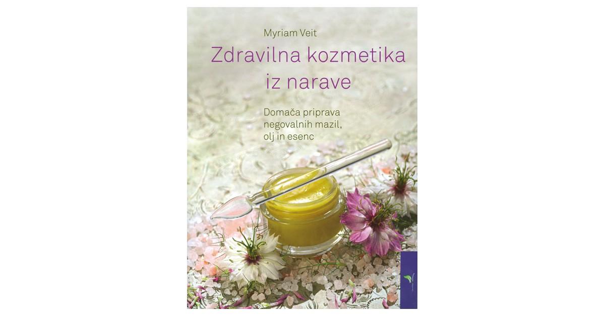 Zdravilna kozmetika iz narave - Myriam Veit | Menschenrechtaufnahrung.org