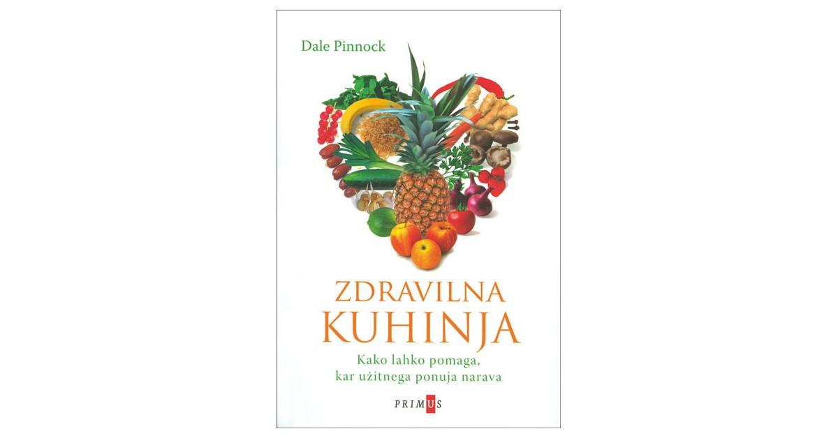 Zdravilna kuhinja - Dale Pinnock | Fundacionsinadep.org