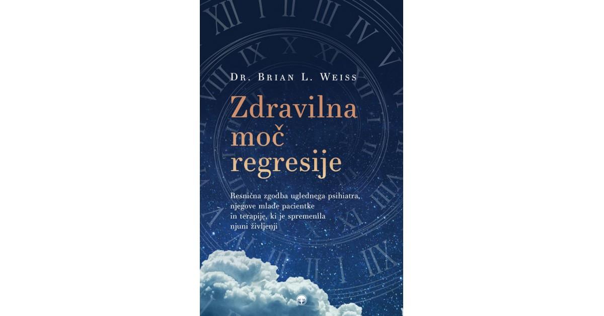 Zdravilna moč regresije - Brian L. Weiss   Fundacionsinadep.org