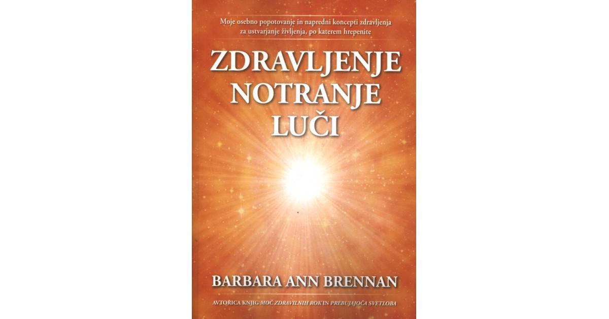 Zdravljenje notranje luči - Barbara Ann Brennan   Menschenrechtaufnahrung.org