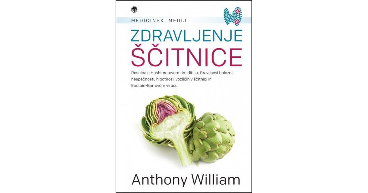 Zdravljenje ščitnice - Anthony William | Menschenrechtaufnahrung.org