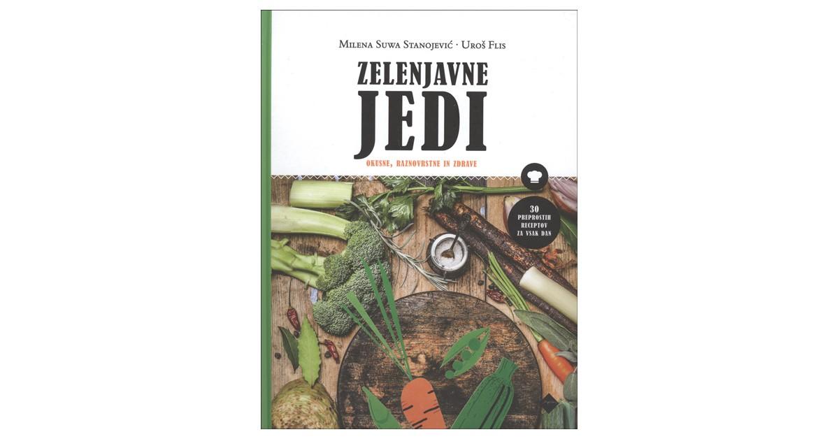 Zelenjavne jedi - Uroš Flis, Milena Suwa Stanojević | Fundacionsinadep.org