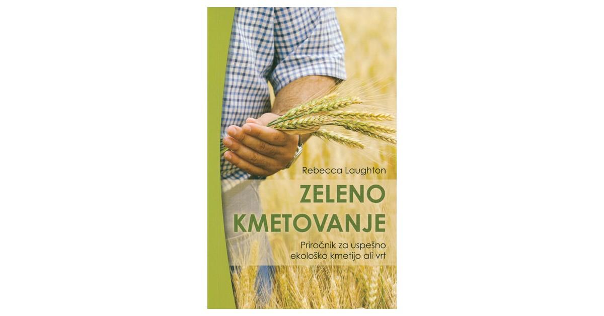 Zeleno kmetovanje - Rebecca Laughton | Fundacionsinadep.org