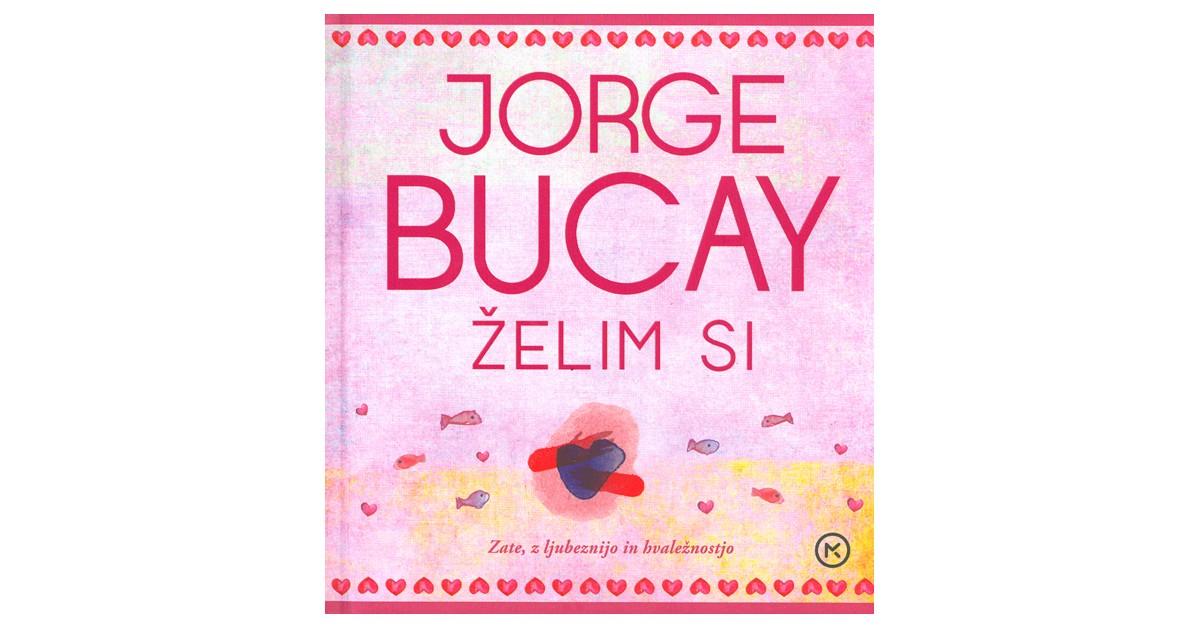 Želim si - Jorge Bucay | Fundacionsinadep.org