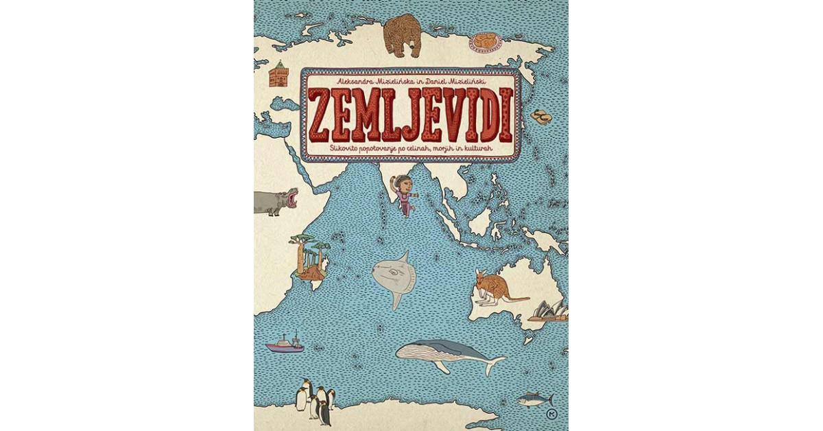 Zemljevidi - Aleksandra Mizielińska, Daniel Mizieliński | Menschenrechtaufnahrung.org