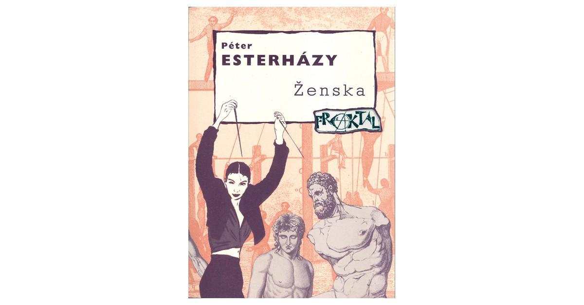 Ženska - Péter Esterházy | Fundacionsinadep.org