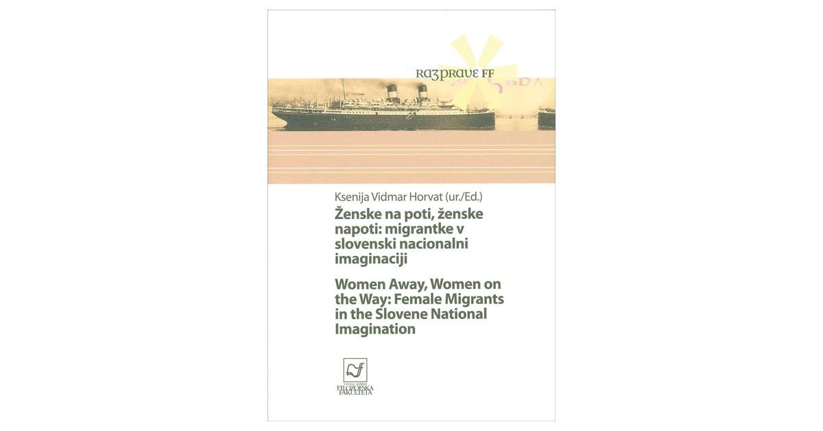 Ženske na poti, ženske napoti: migrantke v slovenski nacionalni imaginaciji