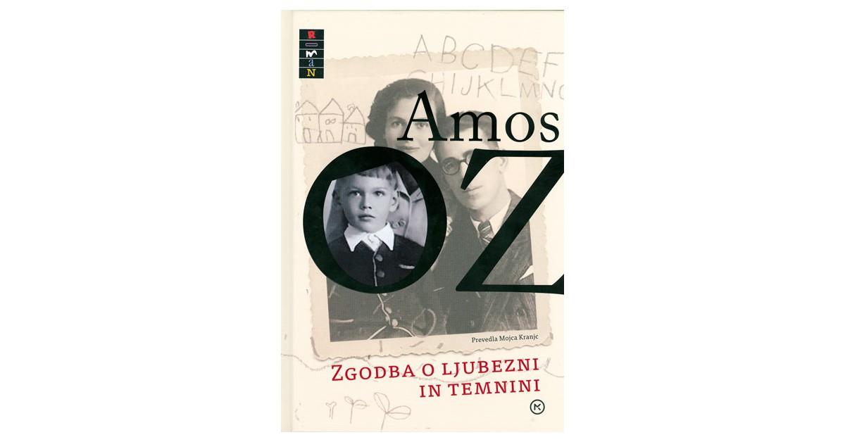 Zgodba o ljubezni in temnini - Amos Oz   Menschenrechtaufnahrung.org