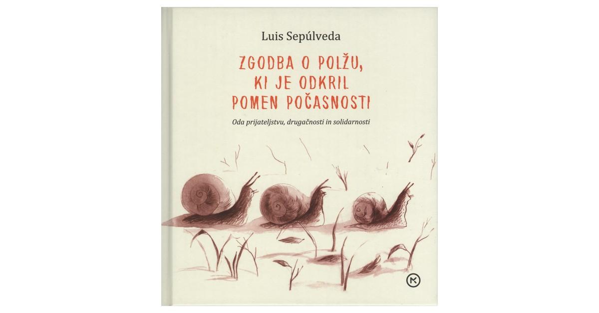 Zgodba o polžu, ki je odkril pomen počasnosti - Luis Sepúlveda | Fundacionsinadep.org