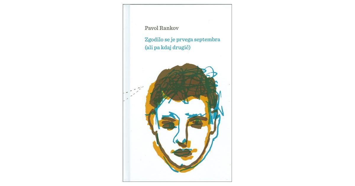 Zgodilo se je prvega septembra (ali pa kdaj drugič) - Pavol Rankov | Fundacionsinadep.org
