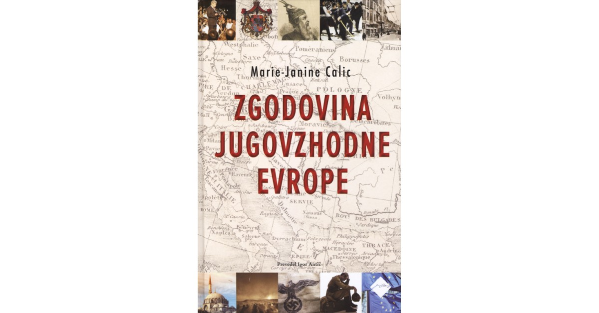 Zgodovina Jugovzhodne Evrope - Marie-Janine Calic | Menschenrechtaufnahrung.org