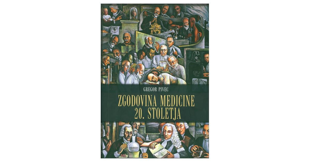 Zgodovina medicine 20. stoletja - Gregor Pivec | Fundacionsinadep.org