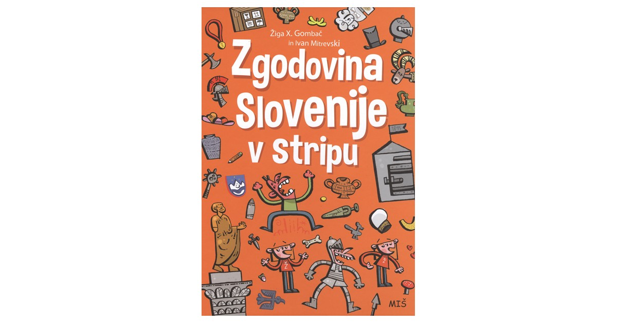 Zgodovina Slovenije v stripu - Žiga X. Gombač, Ivan Mitrevski | Menschenrechtaufnahrung.org