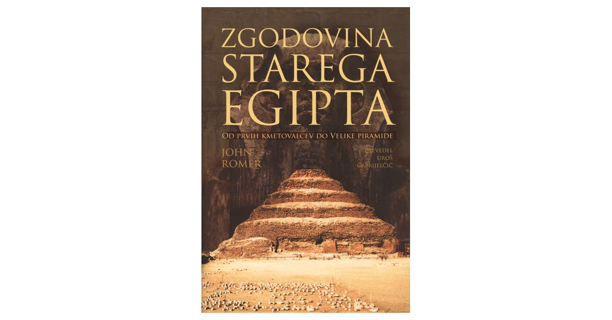 Zgodovina starega Egipta, 1. del - John Romer | Fundacionsinadep.org