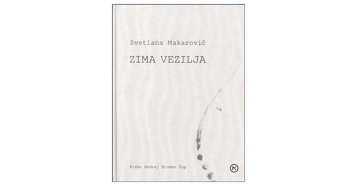 Zima vezilja - Svetlana Makarovič | Fundacionsinadep.org