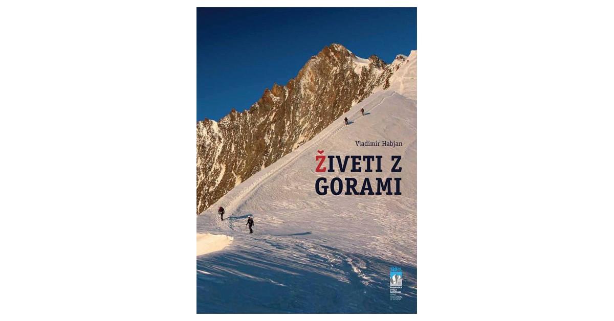 Živeti z gorami - Vladimir Habjan | Fundacionsinadep.org