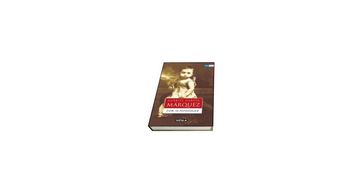 Živim, da pripovedujem - Gabriel García Márquez | Menschenrechtaufnahrung.org