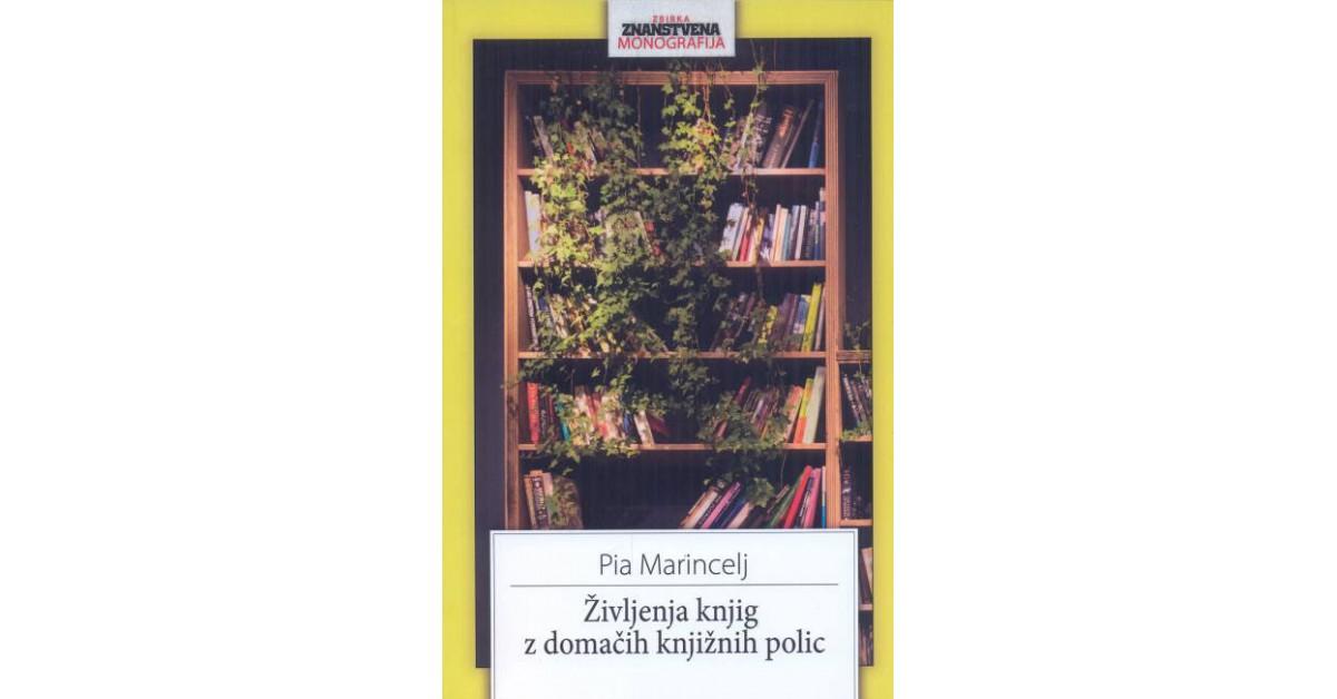 Življenja knjig z domačih knjižnih polic - Pia Marincelj | Fundacionsinadep.org
