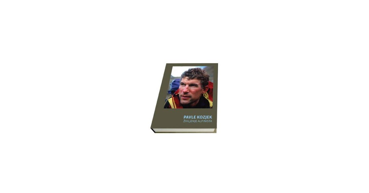 Življenje alpinista - Pavle Kozjek, ... [et al.]   Fundacionsinadep.org