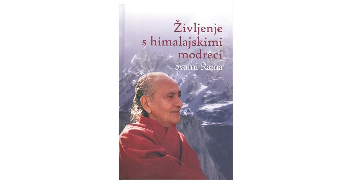 Življenje s himalajskimi modreci - Svami Rama   Menschenrechtaufnahrung.org