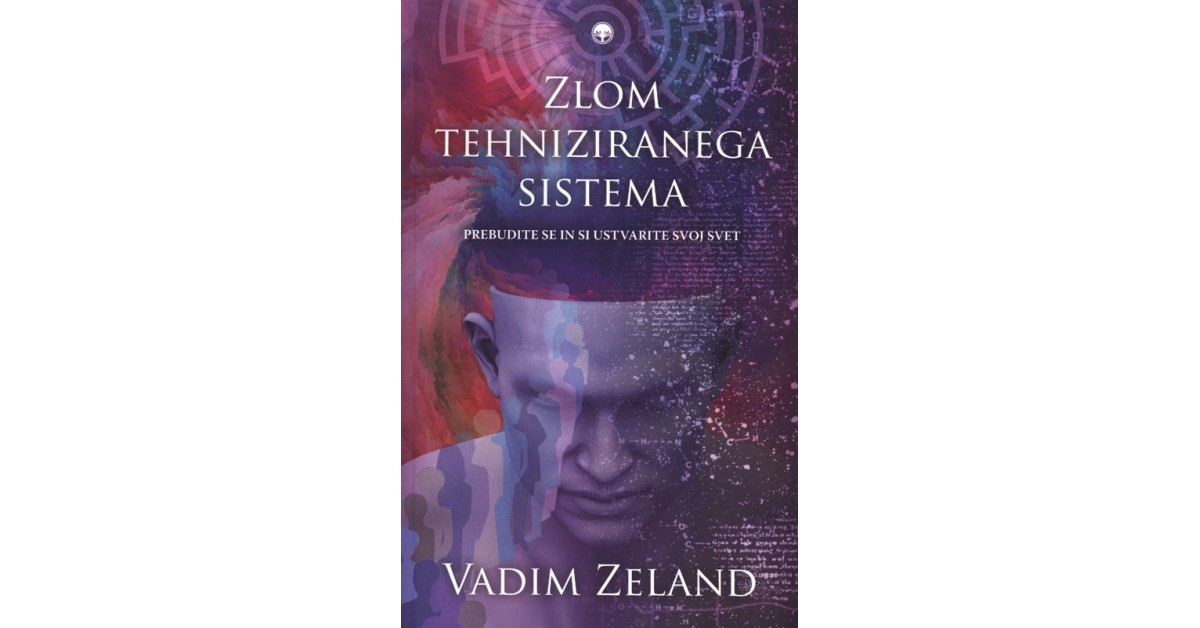 Zlom tehniziranega sistema - Vadim Zeland | Menschenrechtaufnahrung.org