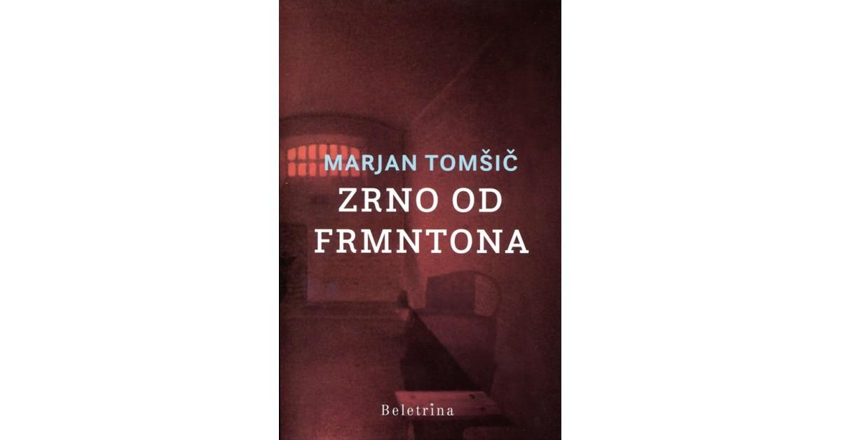 Zrno od frmntona - Marjan Tomšič | Fundacionsinadep.org