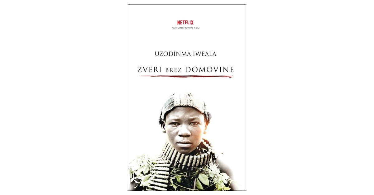 Zveri brez domovine - Uzodinma Iweala | Fundacionsinadep.org