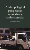 Anthropological perspectives of solidarity and reciprocity