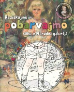 Raziskujmo in pobarvajmo slike v Narodni galeriji / Discover and colour the paintings in National Gallery of Slovenia