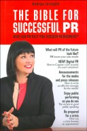 The Bible for Successful PR